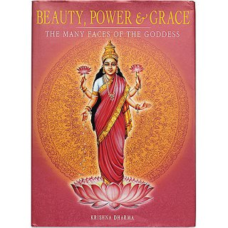 Beauty, Power & Grace : The Many Faces of the Goddess