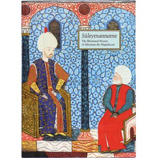 Suleymanname: The Illustrated History of Suleyman the Magnificent スレイマン