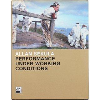 Allan Sekula: Performance under Working Conditions アラン・セクーラ:労働環境下でのパフォーマンス