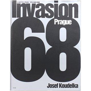 ジョセフ・クーデルカ プラハ侵攻 1968 Josef Koudelka: Invasion Prague 1968