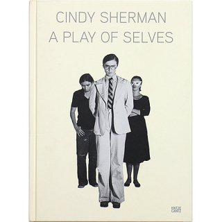 Cindy Sherman: A Play of Selves シンディ・シャーマン