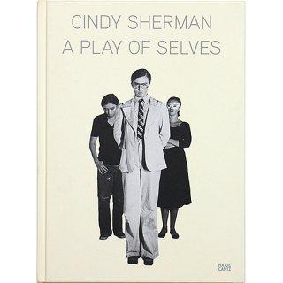 Cindy Sherman: A Play of Selves シンディ・シャーマン