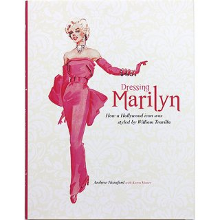 Dressing Marilyn: How a Hollywood Icon Was Styled by William Travilla ドレッシング・マリリン