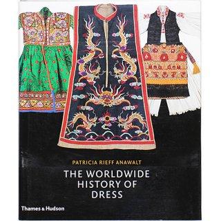 The Worldwide History of Dress 世界の民族衣装文化図鑑