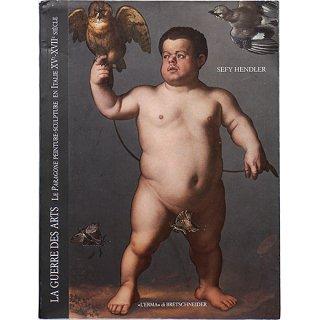 La Guerre des Arts: Le Paragone peinture-Sculpture en Italie, XV-XVII siecle 芸術における争い