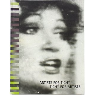 Artists for Tichy - Tichy for Artists ミロスラフ・ティッシー