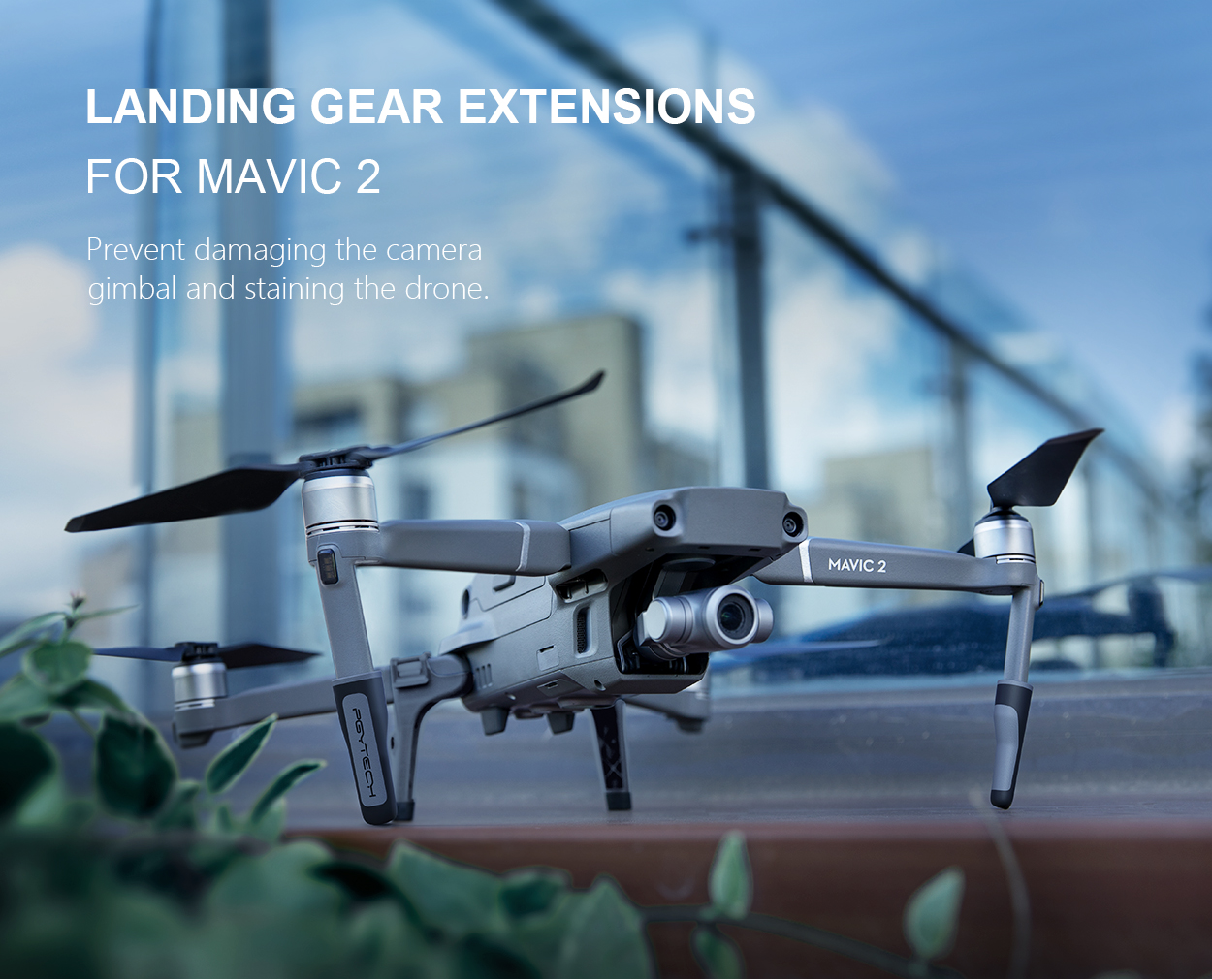 LANDING GEAR EXTENSIONS FOR MAVIC 2 | Prevent damaging the camera gimbal and staining the drone.