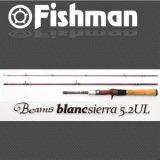 フィッシュマン Beams blancsierra 5.2UL(ビームスブランシエラ)
