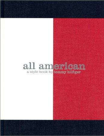 all american a style book by tommy hilfiger  トミー・ヒルフィガーのスタイル・ブック