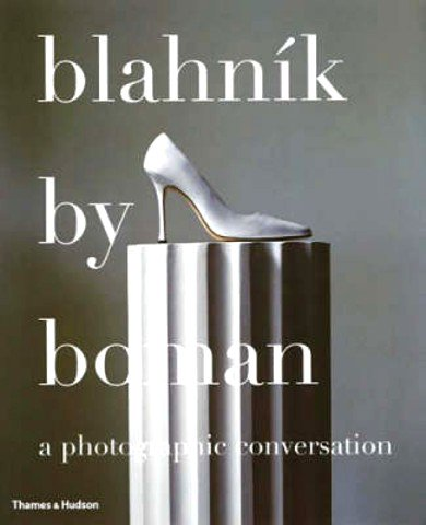 Blahnik by Boman A Photographic Conversation マノロ・ブラニクのシューズ